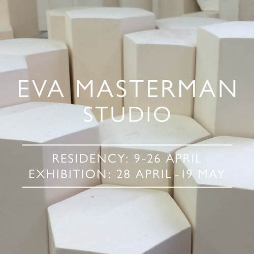 9 APRIL 2015 - 19 MAY 2015 - STUDIO - EVA MASTERMAN - Gallery residency: 9 April - 26 April; Exhibition: 28 April - 19 May