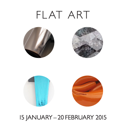 15 JANUARY 2015 - 20 FEBRUARY 2015 - FLAT ART - MARK DAVEY, JAMES IRWIN, AMY STEPHENS & JULIAN WILD