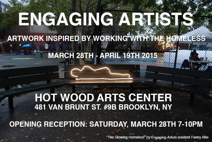 Engaging Artists Group Exhibition Opening Reception March 28th 7-10pm On View weekends and by appointment March 28th to April 26th, 2015 Hot Wood Arts Center 481 Van Brunt 9B (second floor), Red Hook, Brooklyn, NY