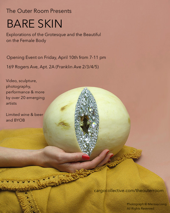 Bare Skin (curated by Liz Lorenz) The Outer Room Opening Friday, April 10th from 7-11pm