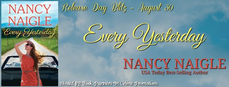 25596e78b6d Giveaway + Excerpt ~ Every Yesterday by Nancy Naigle...  romance ...