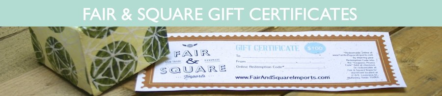 Can't decide? Fair & Square Imports gift certificates make a great gift because they can be redeemed for authentic fair trade decor, jewelry & more either online or at our store in McKinney, Texas!