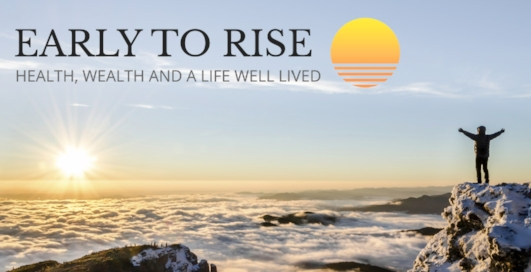 This is a great newsletter - Early to Rise. Google it and sign up or just click the image above.