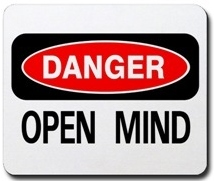 sign that reads DANGER: OPEN MIND