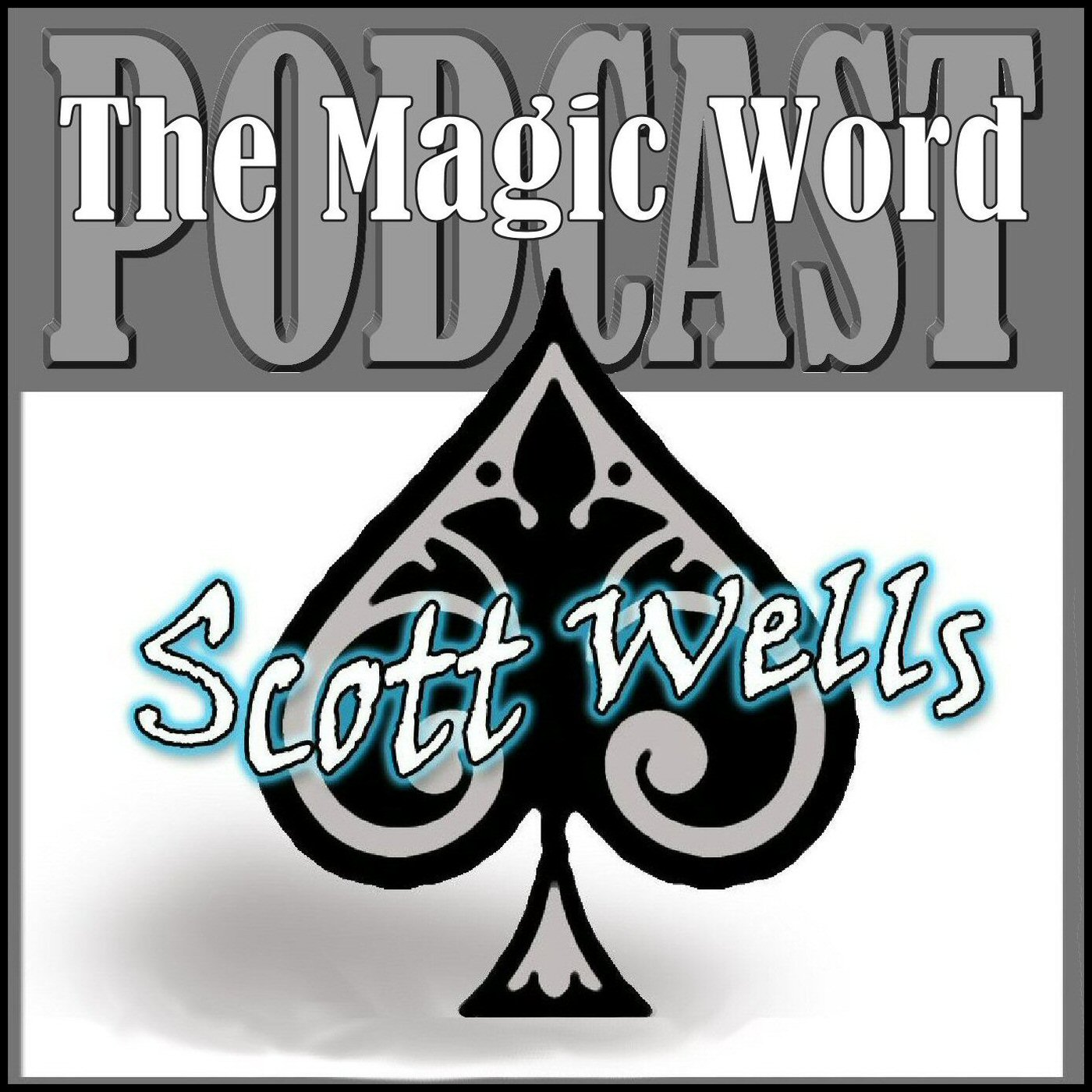 The magic word for magicians about magicians by a magician by the magic word for magicians about magicians by a magician by scott wells on apple podcasts fandeluxe Image collections