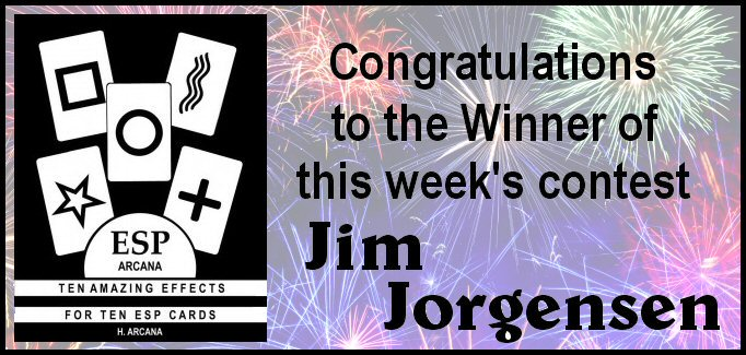 """Jim Jorgensen is the winner of the prize offered by Alain Nu, """"ESP Arcana - Ten Amazing Effects for Ten ESP Cards"""" by H. Arcana. Be sure to watch and listen to The Magic Word for upcoming contests for free prizes."""