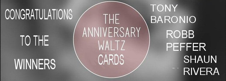 "Congratulations to Tony Baronio, Robb Peffer and Shaun Rivera who won a FREE deck of cards for the ""Anniversary Waltz"". Thank you to 60+ people who registered for this contest.  Be sure to enter this week's contest for a FREE set of Loops by Yigal Mesika."