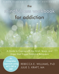 The Mindfulness Workbook for Addiction