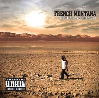 Artist:  French Montana  Title:  Excuse My French  Release Date:  My 21, 2013