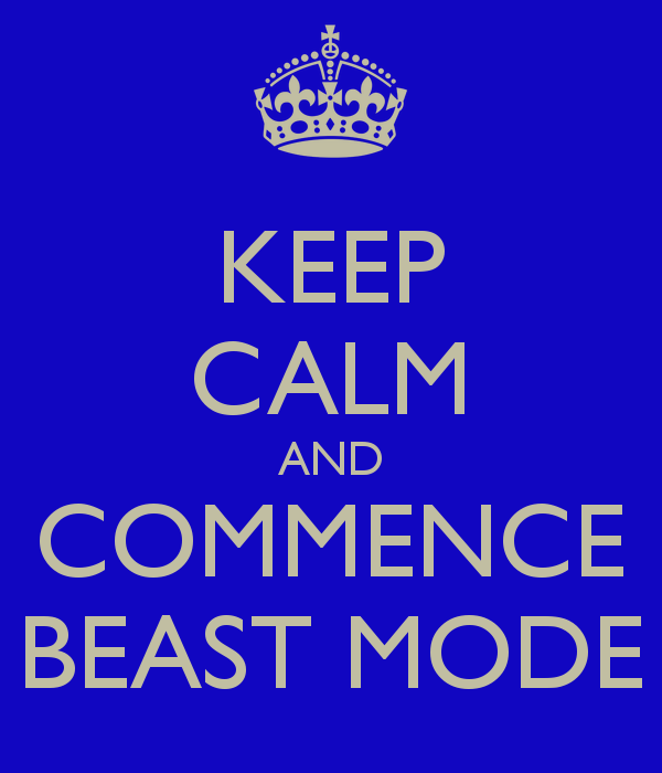 keep-calm-and-commence-beast-mode.png