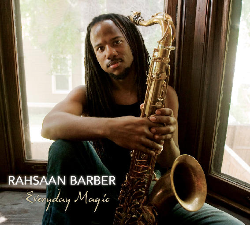 Rahsaan Barber - Everyday Magic
