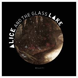 Alice and the Glass Lake - The Evolution EP