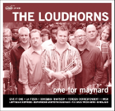 The Loudhorns - One for Maynard