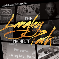 Daniel Weatherspoon - The Langley Park Project