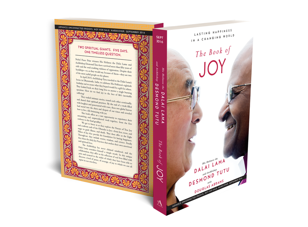 The Book of Joy  by His Holiness the Dalai Lama and Archbishop Desmond Tutu. September 2016.     Advanced Readers Copy