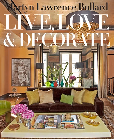 Cover of Martyn Lawrence Bullard book. Live, Love & Decorate.