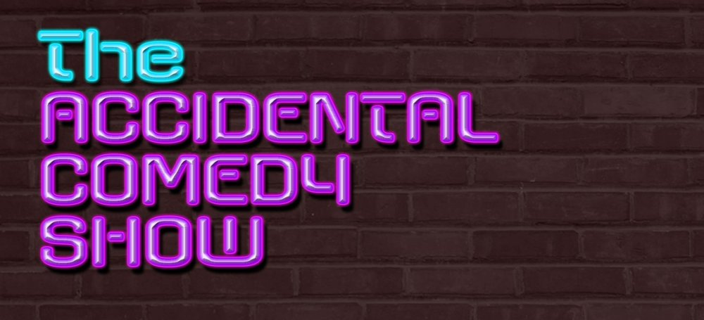 The Accidental Comedy Show - One Saturday a Month