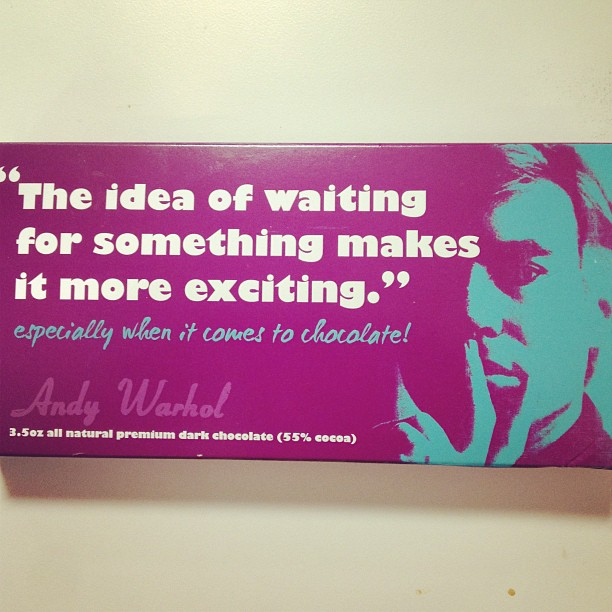 The idea of waiting for something makes it more exciting.