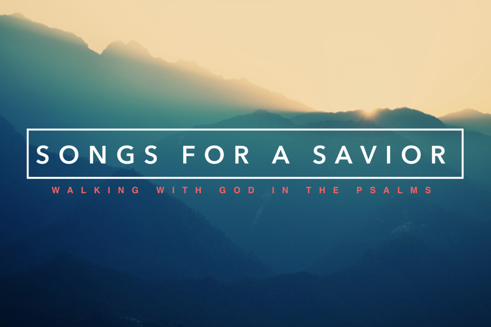 Songs For a Savior: June - August 2015
