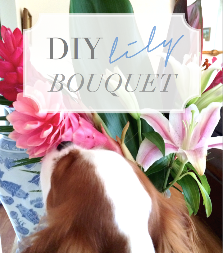DIY Lily Bouquet - The Uppity Puppy