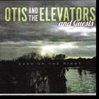 Otis and the Elevators Dark of the Night