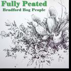 Bradford Bog People Fully Pleated