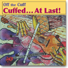 Off the Cuff-Cuffed at Last