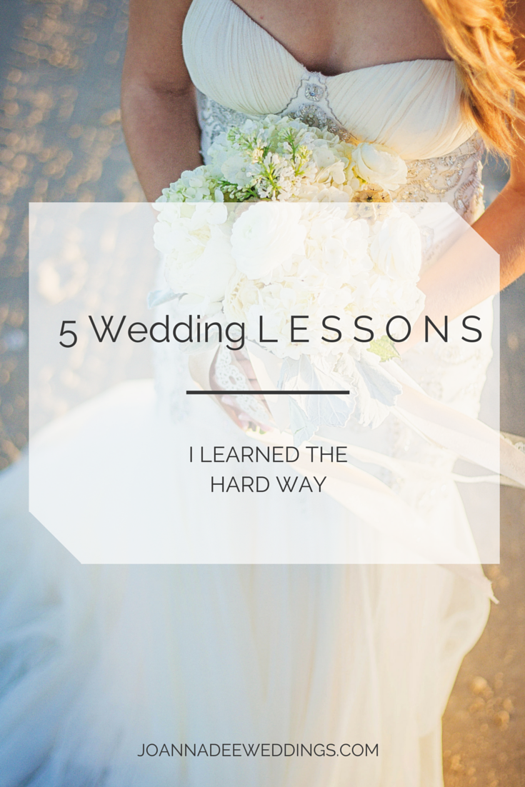 5 Wedding Lessons I Learned the Hard Way