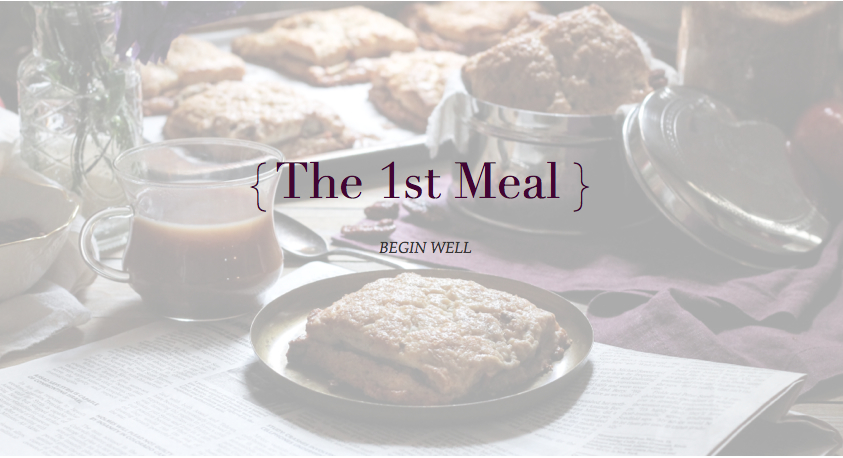 { The 1st Meal } A Series