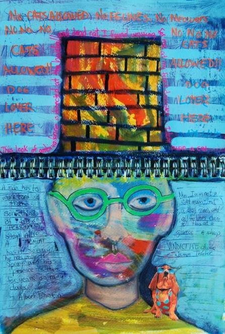 "Mixed Media Art Journal ""Not a Cat Lover""  http://ardithsart.blogspot.com/2013/06/a-weeks-worth-of-mixed-media-art.html"