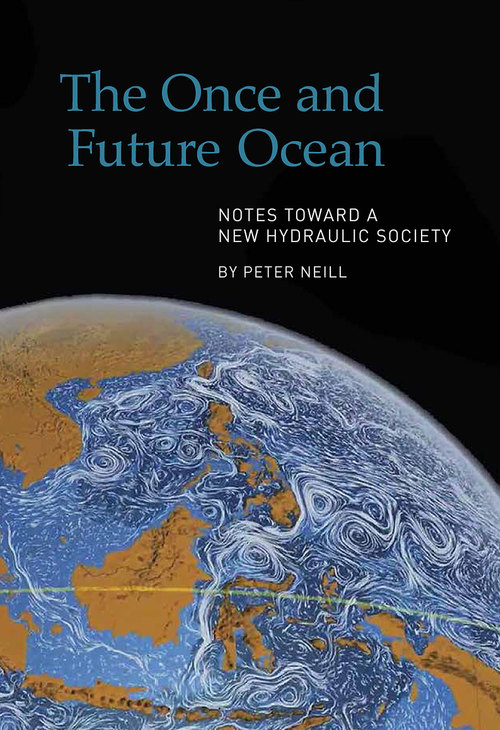 The once and future ocean by peter neill a quiet list of books the once and future ocean by peter neill a quiet list of books from leetes island gumiabroncs Choice Image