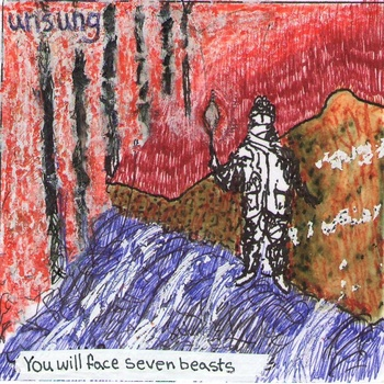 Unsung - You Will Face Seven Beasts; Released on Choose My Music Records 8th July 2013