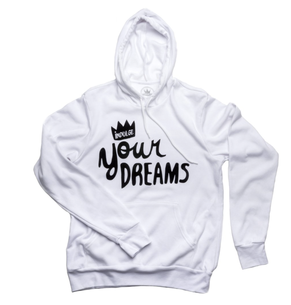 Indulge Your Dreams Hoodie