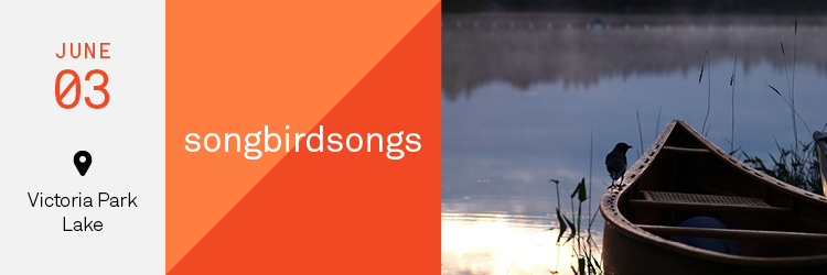 11am, Free to the public This is a musical event not to be missed. Come experience John Luther Adams' epic work for piccolo and percussion, where musicians will be floating in canoes on Victoria Park Lake or traversing the shoreline while performing this beautiful work. See if you can recognize some of the calls of local birds, and perhaps witness wildlife calling back.