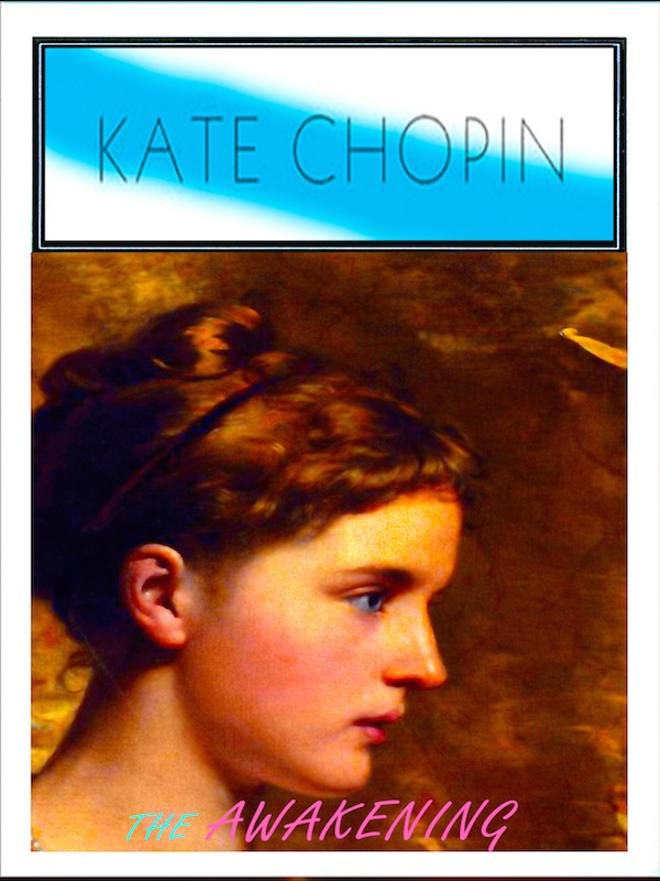 an analysis of the awakening as a novel written in 1899 by kate chopin Kate chopin (born katherine o'flaherty on february 8, 1850 - august 22, 1904) was an american author of short stories and novels, mostly of a louisiana creole background.