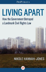 """Purchase Nikole's e-book,""""Living Apart: How the Government Betrayed a Landmark Civil Rights Law""""as Kindle single."""