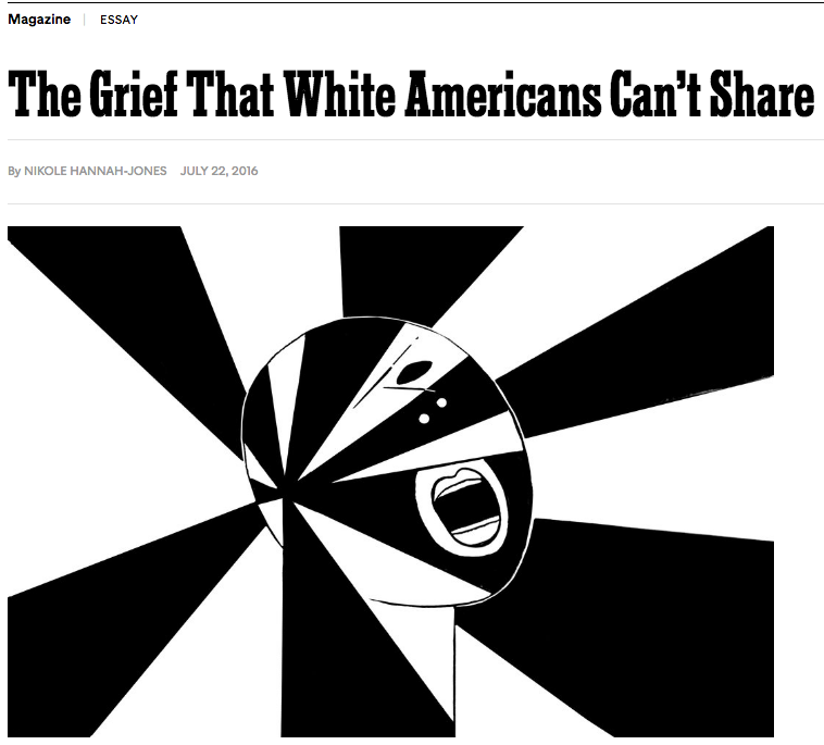 nikole hannah jones 7 22 16 nikole s essay the grief that white americans can t share publishes at the new york times