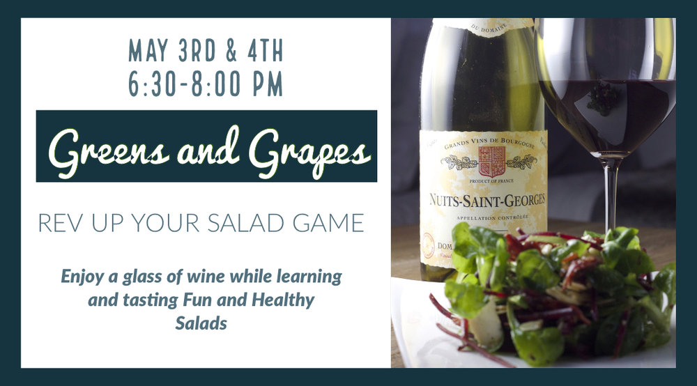 Greens & Grapes - CLICK HERE to Reserve your space today for May 3rd or May 4th, 6:30-8:00PMSpace Limited.