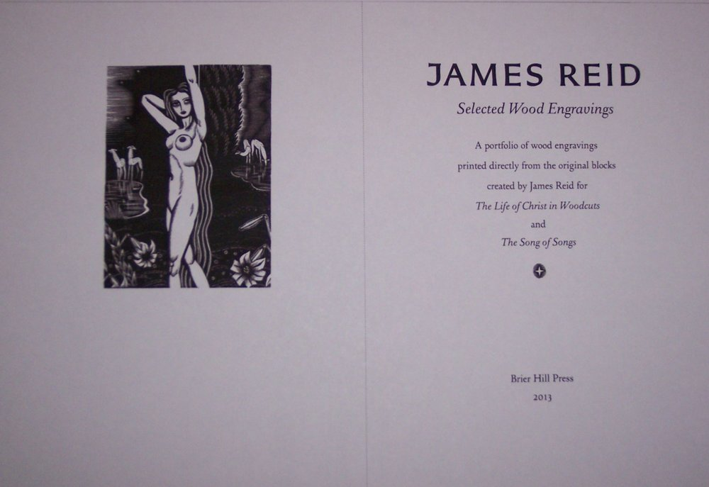 James Reid: Selected Wood Engravings, Brier Hill Press, 2013. A limited edition of 125 portfolios, twelve not for sale, containing 32 wood engravings printed directly from the original blocks together with descriptive booklet in custom lipped clamshell portfolio box. $1,500