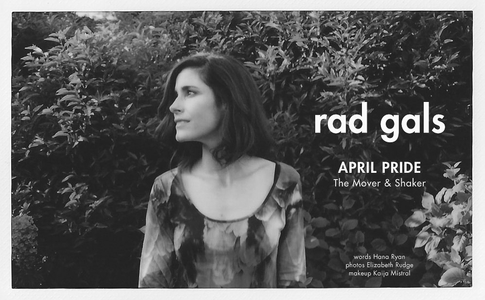Rad Gals: The Mover & Shaker  / Craft & Culture / Oct 2013