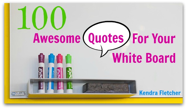 100 Awesome Quotes For Your White Board Preschoolers And Peace