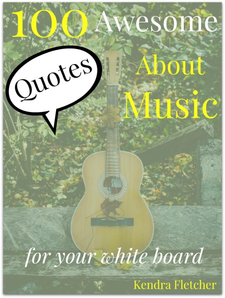 100 Awesome Quotes About Music For Your White Board Preschoolers