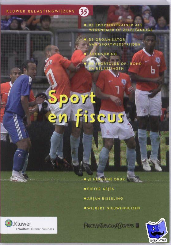 Sport & Fiscus  Auteurs: Pieter Asjes & Arjan Bisseling
