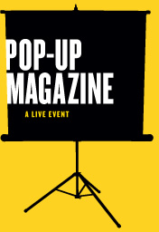 Pop-Up Magazine
