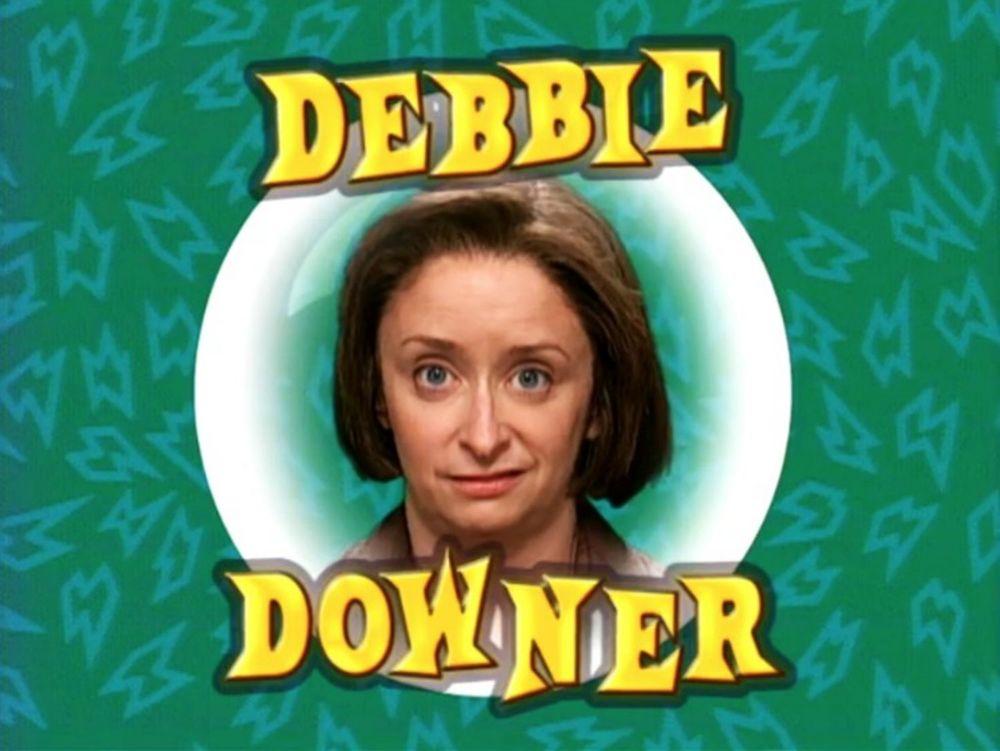 12. Debbie Downer