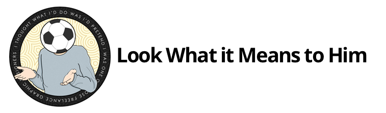 Look What it Means to Him