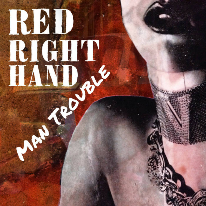 Red Right Hand by Man Trouble