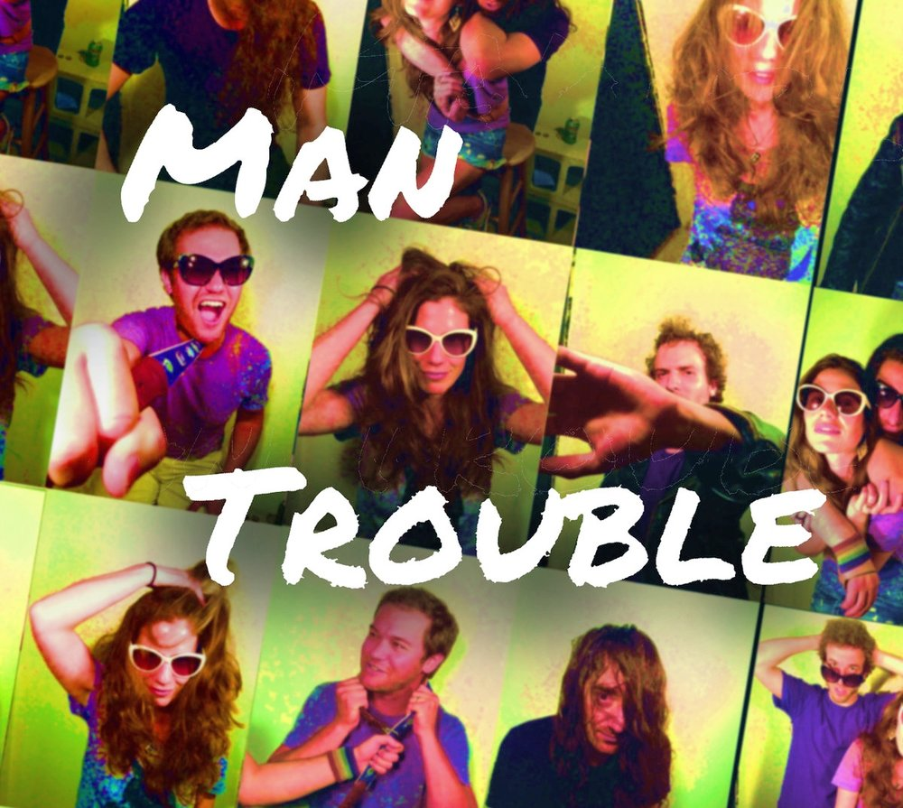 Man Trouble by Man Trouble