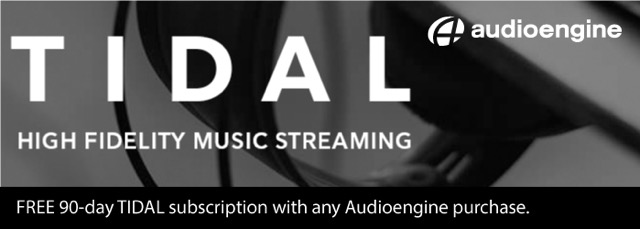 free 90 day, Hi-Res tidal subscription to take your new audioengine item on a Hi-Fi streaming audio test ride.