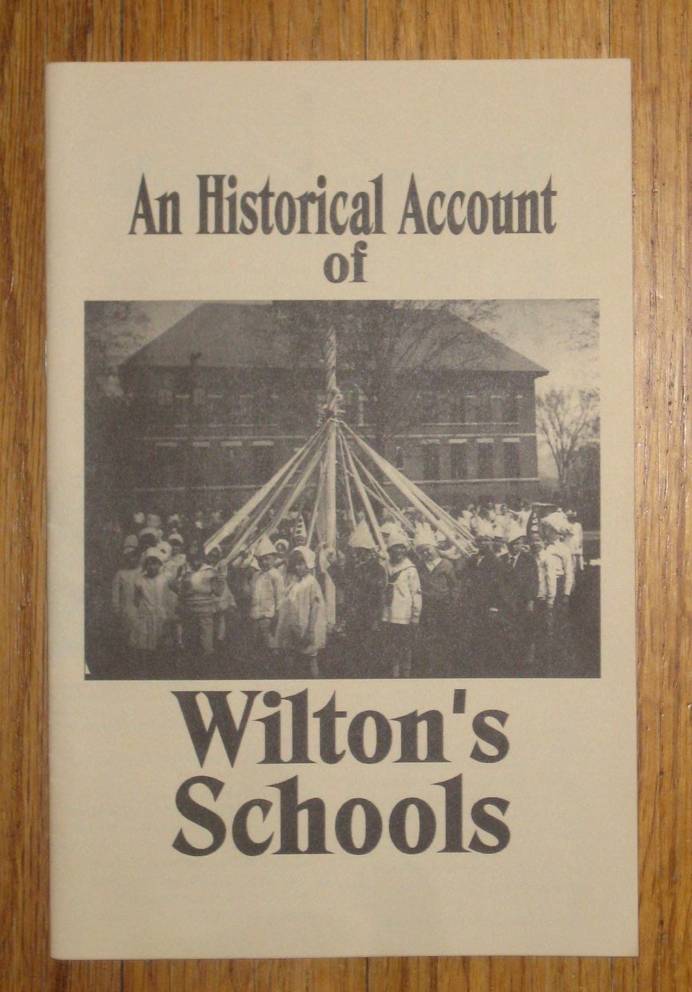 A 1930's Maypole ,  Booklet from the Wilton Historical Society, used by permission